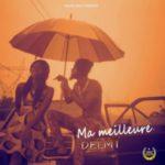 MUSIC: Delmy – Ma Meilleur