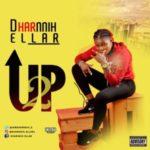 MUSIC: Dharnnih Ellar – Up 2 (Prod. By J'Mo)   @iamdharnnih_E
