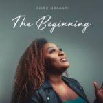 EP: Ejiro Melkam – The Beginning