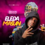 MUSIC: Segun – Eleda Masun