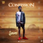 MUSIC: Save – Confession (Prod. Sikedi Beatz)