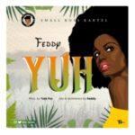 MUSIC: Feddy – Yuh (Prod. By Tula Pro)
