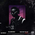 ALBUM: Blaqbonez – Bad Boy Blaq (Re-Up)