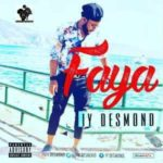 AUDIO + VIDEO: Iy Desmond – Faya
