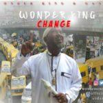 VIDEO: Wonder King – Change