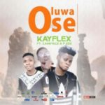 MUSIC: Kayflex Ft. Cannyace X P.Zee – Oluwa Ose