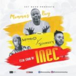 MUSIC: Momma's Boy Ft. Mohbad x Sexiwizzy – INEC