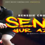MUSIC: Benssie Cruise – Send Yur Aza (Prod. By Dreamkeyz)