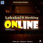 MUSIC: Lekzboii Ft. Nevking – Online