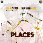 MUSIC: Oladips Ft. Mayorkun – Places