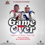 MUSIC: Lighthouse Ft. Wirelex & Flame Gee – Game Over