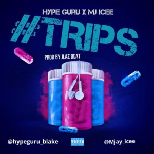 MUSIC: Hype Guru Ft. M'Jay Icee – Trips