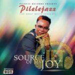 [Music]Pilelejazz – Source of my Joy || @Pilelejazz