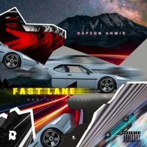 Dapson Ahmir – Fast Lane