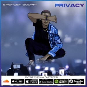MUSIC: Spencer Boomin – Privacy | @spencerBoomin