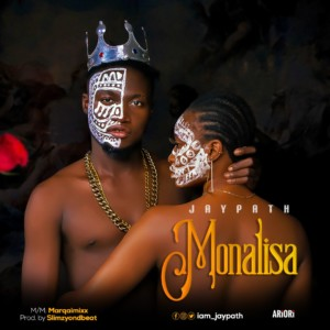MUSIC: Jaypath – Monalisa