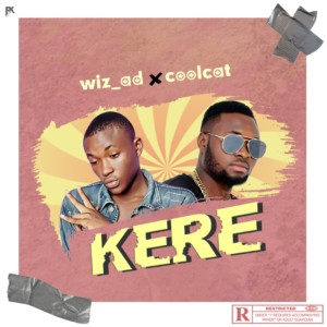 MUSIC: WIZAD Ft. Coolcat – Kere
