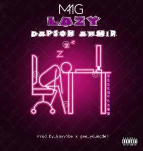 MUSIC: Dapson Ahmir – Lazy