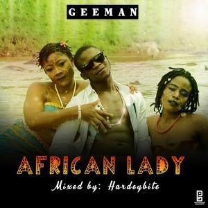 AUDIO + VIDEO: Geeman – African Lady