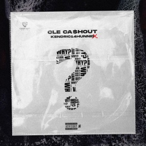 CLE Cashout Ft. Kendric14Hunnid – Why