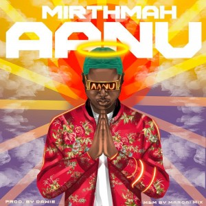 Mirthmah – Aanu (Prod. Dawie)