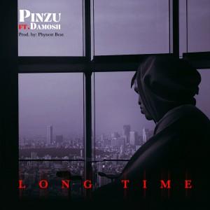 Pinzu Ft. Damosh – Long Time