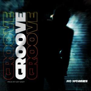 No Worries – Groove