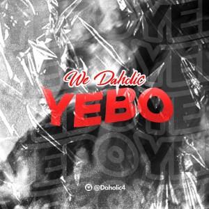 We Daholic – Yebo
