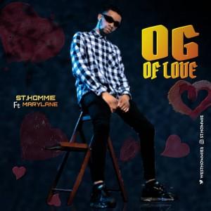 St. Hommie Ft. Marylane – OG Of Love