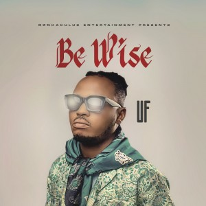 UF – Be Wise