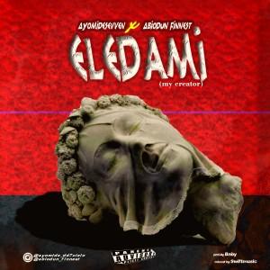 Ayomidesevven & Abiodunfinnest (FASA) – Eledami (My Creator)