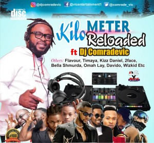 DJ Comradevic – KiloMeter Reloaded Mixtape | @comrade_vic