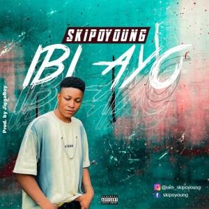 Skipoyoung – Ibi Ayo (Prod. JiggaBoy)