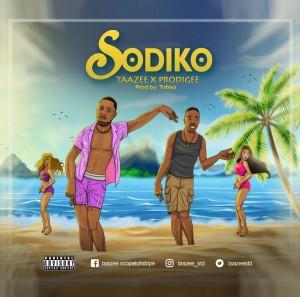 Taazee Ft. Prodigee – Sodiko
