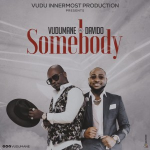 Vudumane Ft. Davido – Somebody