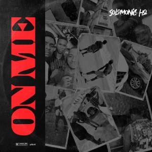 SolomonicHQ – On Me