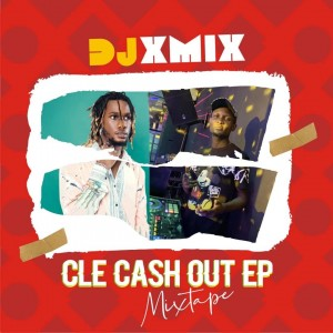 Dj Xmix – CLE Cashout Mixtape