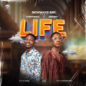 Richways Ent. Ft. Adebowale X Jibosky – Life