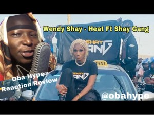 Wendy Shay Heat – Obahype Official Reaction/Review