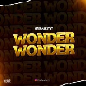 Makanakeyyy – Wonder Wonder
