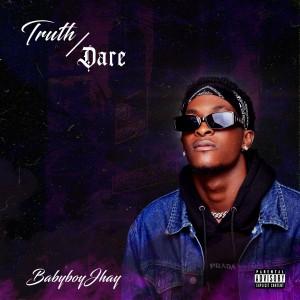 EP: BabyboyJhay – Truth/Dare EP