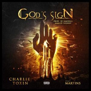 Charlie Toxin Ft. Martins – God's Sign